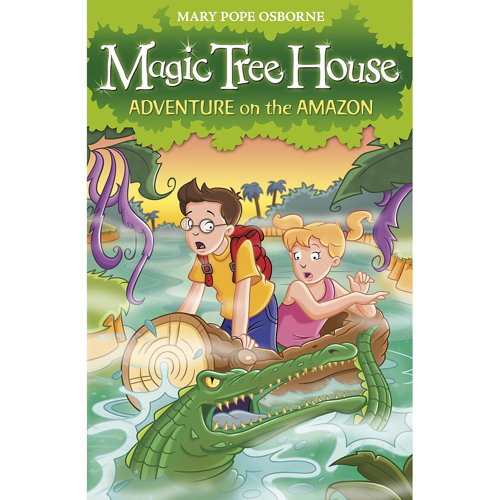 Adventure on the Amazon: Magic Tree House # 6