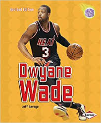 Amazing Athletes: Dwayne Wade - Basketball