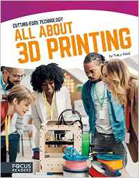 All About 3D Printing: Cutting-Edge Technology
