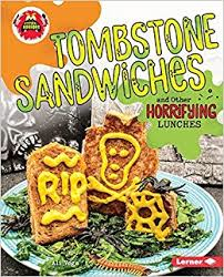 Tombstone Sandwiches and Other Horrifying Lunches -  - Little Kitchen of Horrors