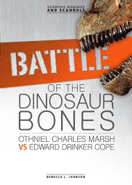 Battle of the Dinosaur Bones: Scientific Rivalries and Scandals