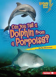 Can You Tell a Dolphin from a Porpoise: Animal Look Alikes (Lightning Bolt Books)