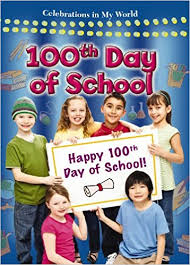 100th Day of School: Celebrations in My World