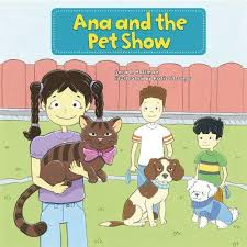Ana and the Pet Show: First Grade Sight Words