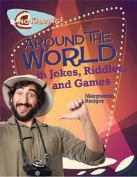 Around the World in Jokes, Riddles, and Games: No Kidding!