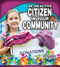 Be an Active Citizen in Your Community: Citizenship in Action