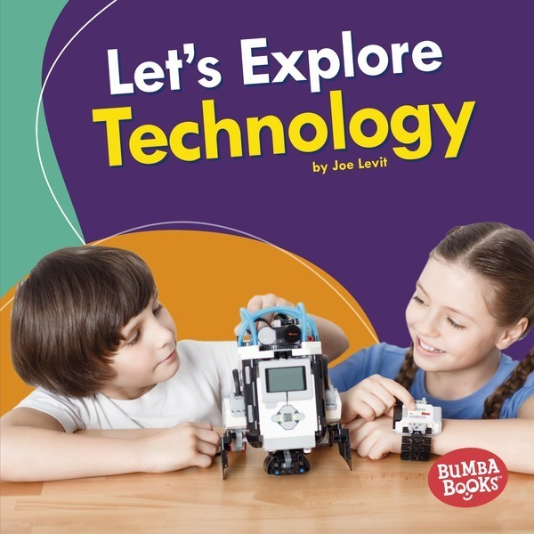 A First Look at STEM: Let's Explore Technology