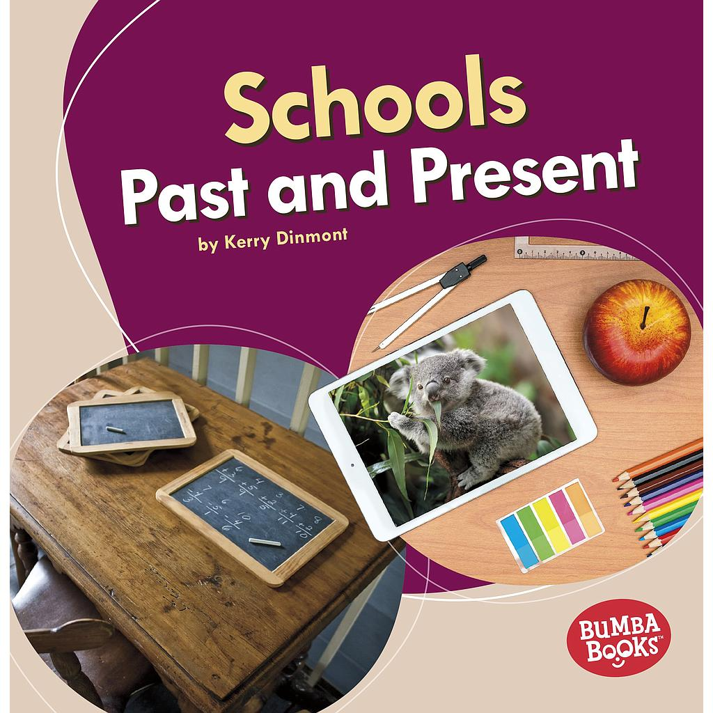 Bumba Books - Past and Present: Schools Past and Present