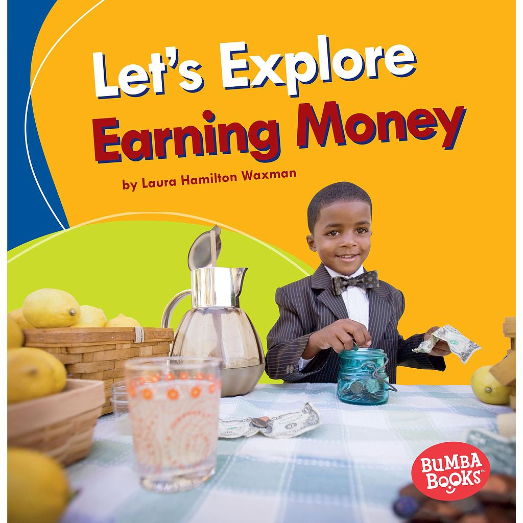 Bumba Books - A First Look at Money: Let's Explore Earning Money