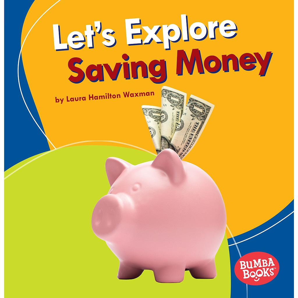 Bumba Books - A First Look at Money: Let's Explore Saving Money