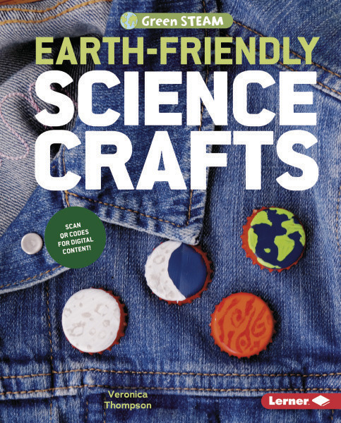 Green STEAM: Earth Friendly Science Crafts