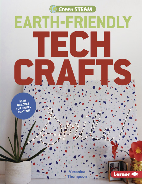 Green STEAM: Earth Friendly Tech Crafts