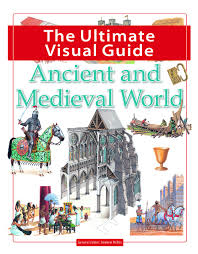 Ancient and Medieval World: Ultimate Visual Guide
