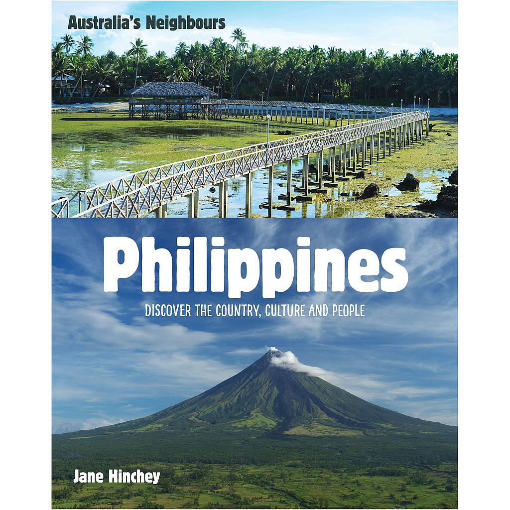 Australia's Neighbours: Philippines (Discover the Country, Culture and People)