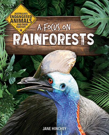 Australia's Endangered Animals…and Their Habitats: A Focus on Rainforests
