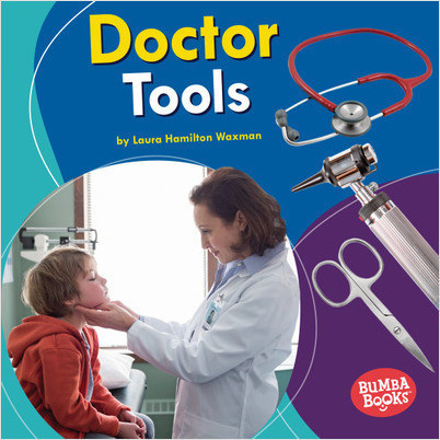 Bumba Books  — Community Helpers Tools of the Trade: Doctor Tools