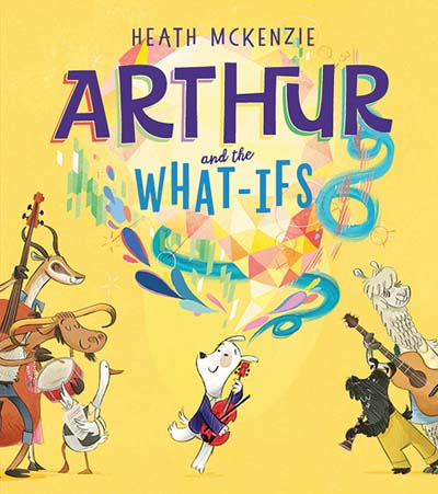 Arthur and the What-Ifs **Out Of Print**