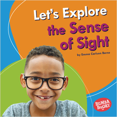 Bumba Books — Discover Your Senses: Let's Explore the Sense of Sight