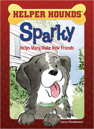 Sparky Helps Mary Make Friends (Helper Hounds)