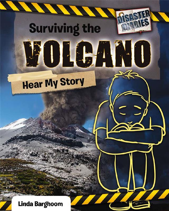 Disaster Diaries: Surviving the Volcano: Hear My Story