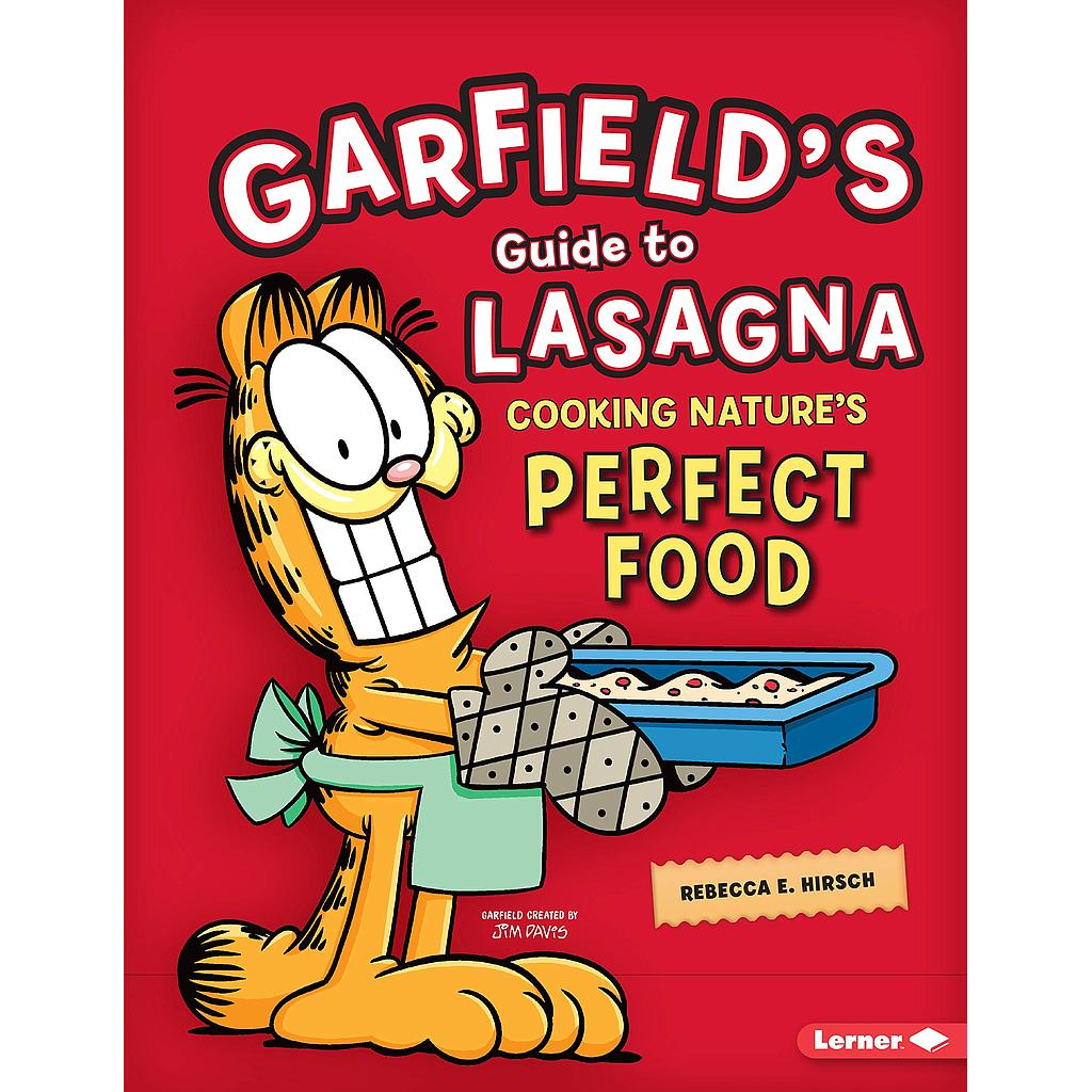 Garfield's ® Guide to Lasagna: Cooking Nature's Perfect Food