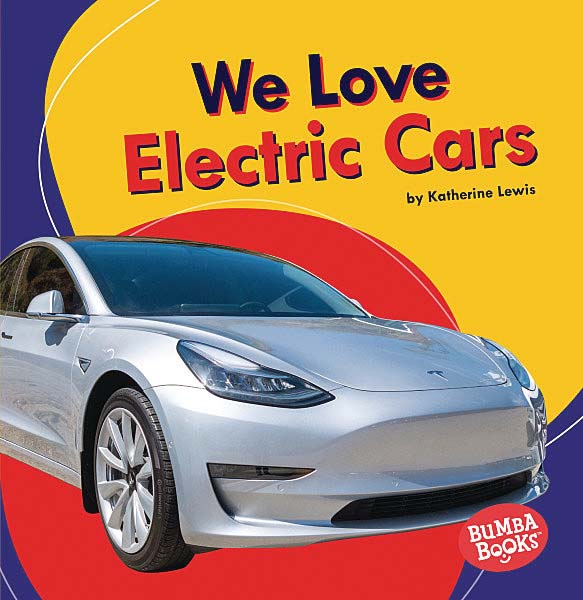 Bumba Books — We Love Cars and Trucks: We Love Electric Cars