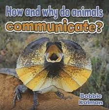 Animals Close Up: How and Why Do Animals Communicate