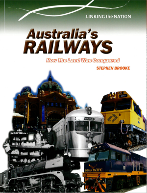 A Nation In the Making: Australia's Railways