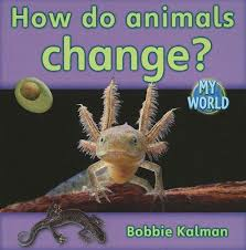 Animals In Our World: How do Animals Grow and Change