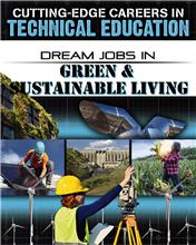 Cutting-Edge Careers in Technical Education: Dream Jobs in Green and Sustainable Living