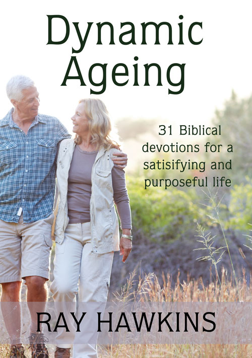 Dynamic Ageing: 31 Biblical Devotions for a Satisfying and Purposeful Life