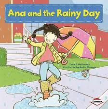Ana and the Rainy Day: First Grade Sight Words