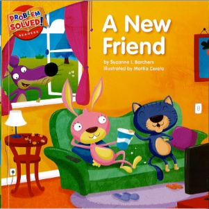 A New Friend: A Lesson on Friendship (Problem Solved Readers)