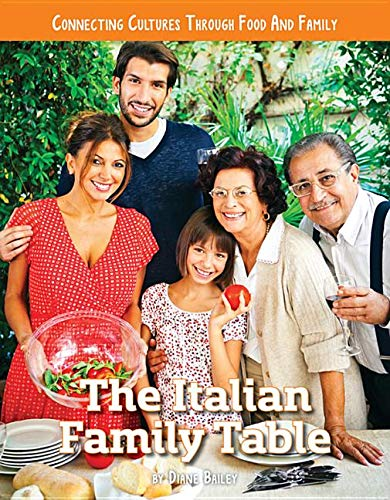 The Italian Family Table: Connecting Cultures Through Family & Food