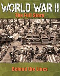 World War II: The Full Story - Home Fronts