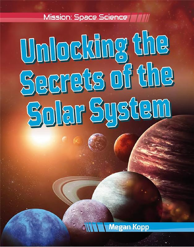 Unlocking the Secrets of the Solar System - Mission: Space Science