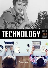 Then and Now: Technology