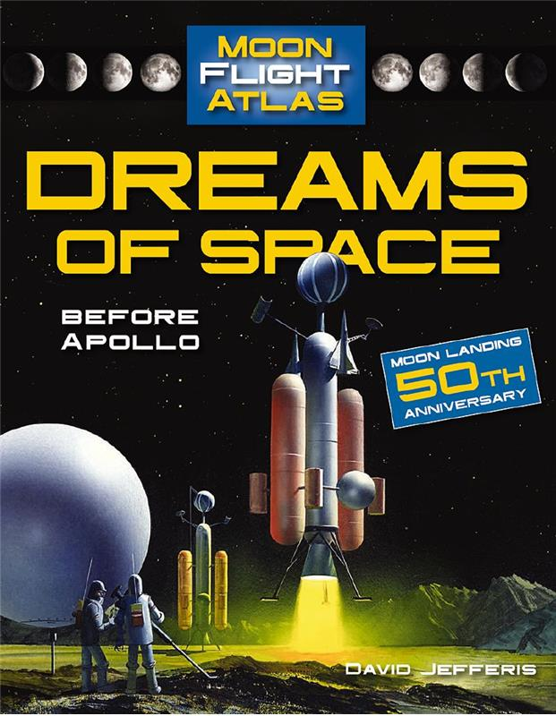 Moon Flight Atlas: Dreams of Space - Before Apollo