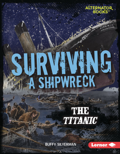 They Surivived: Surviving a Shipwreck: The Titanic