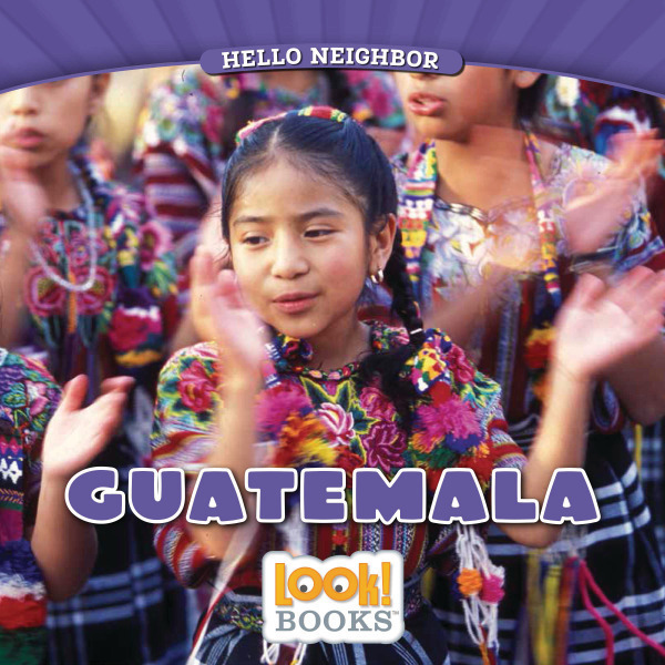 Hello Neighbor (LOOK! Books ) - Guatemala