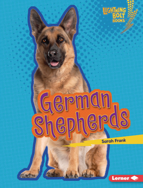Lightning Bolt Books - Who's a Good Dog?: German Shepherds
