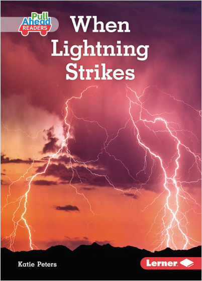 Let's Look at Weather (Pull Ahead Readers): When Lightning Strikes