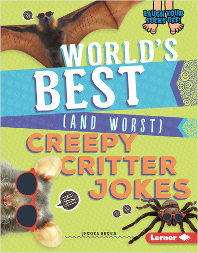 Laugh Your Socks Off!: World's Best (and Worst) Creepy Critter Jokes