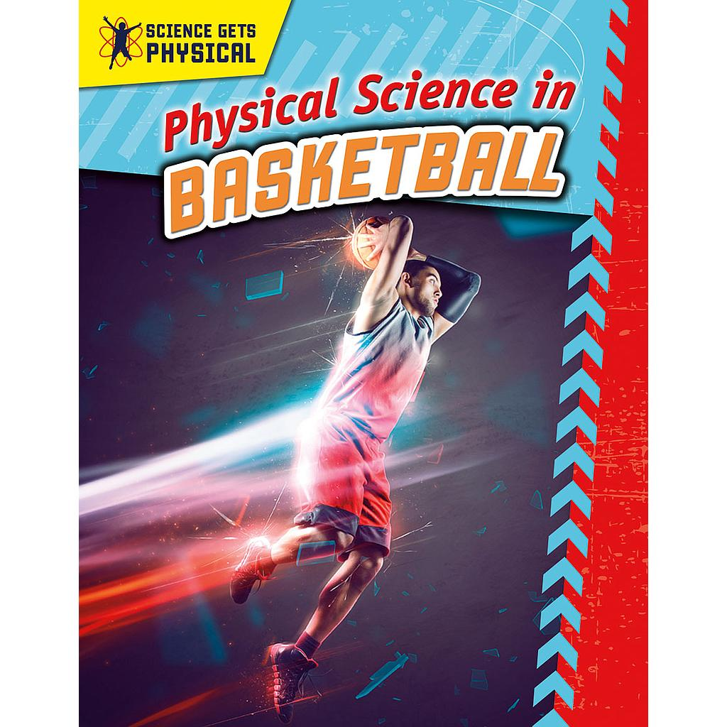 Science Gets Physical: Physical Science in Basketball