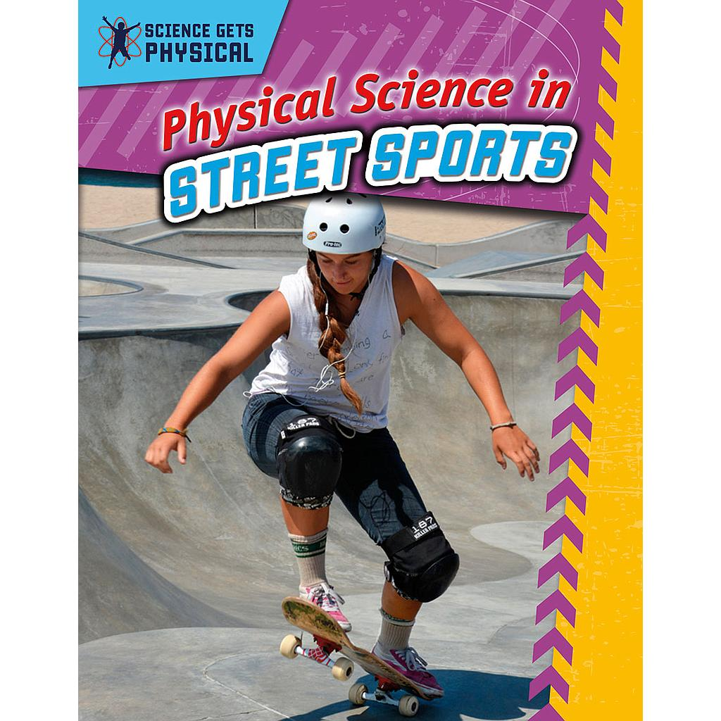 Science Gets Physical: Physical Science in Street Sports