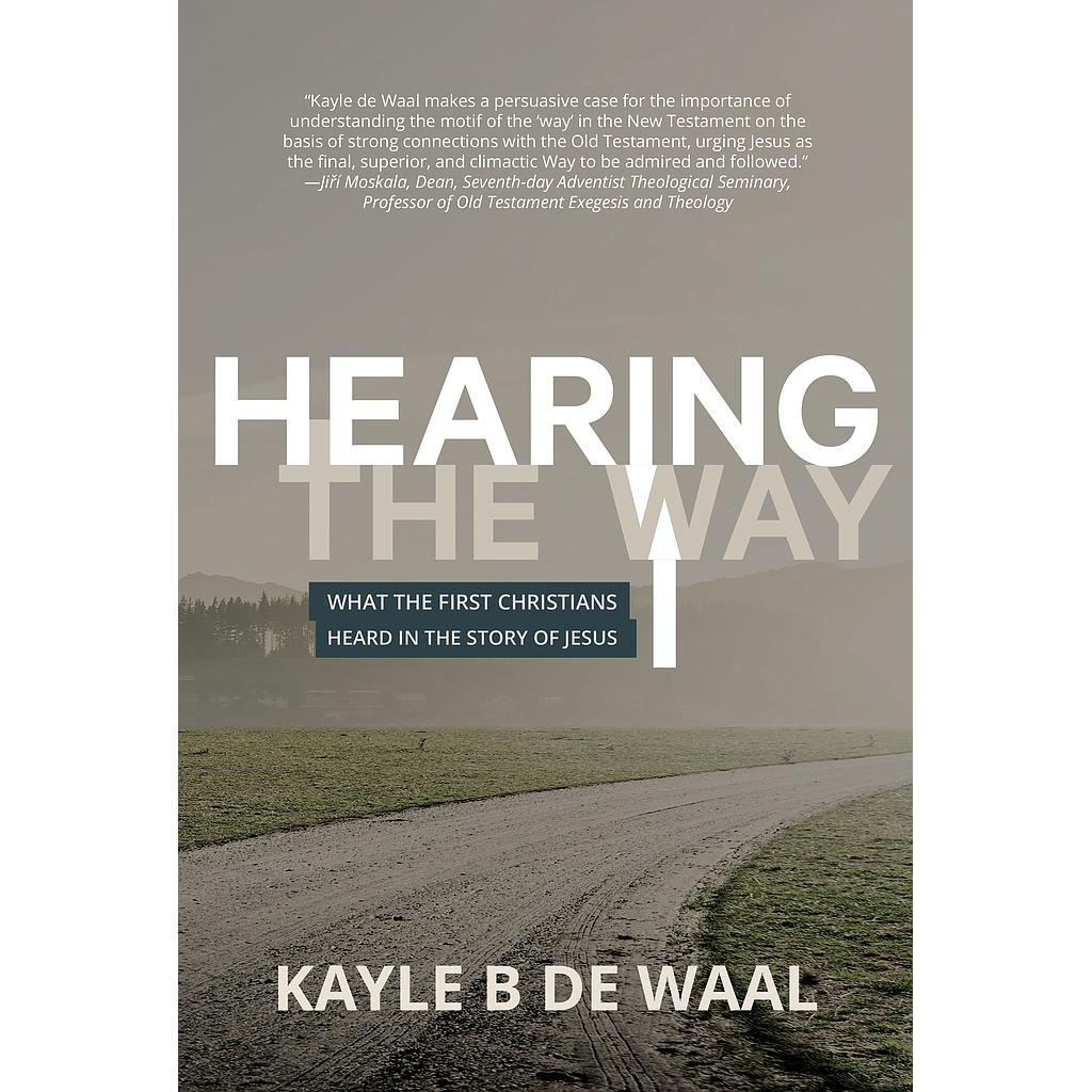 Hearing the Way: What the First Christians Heard in the Story of Jesus